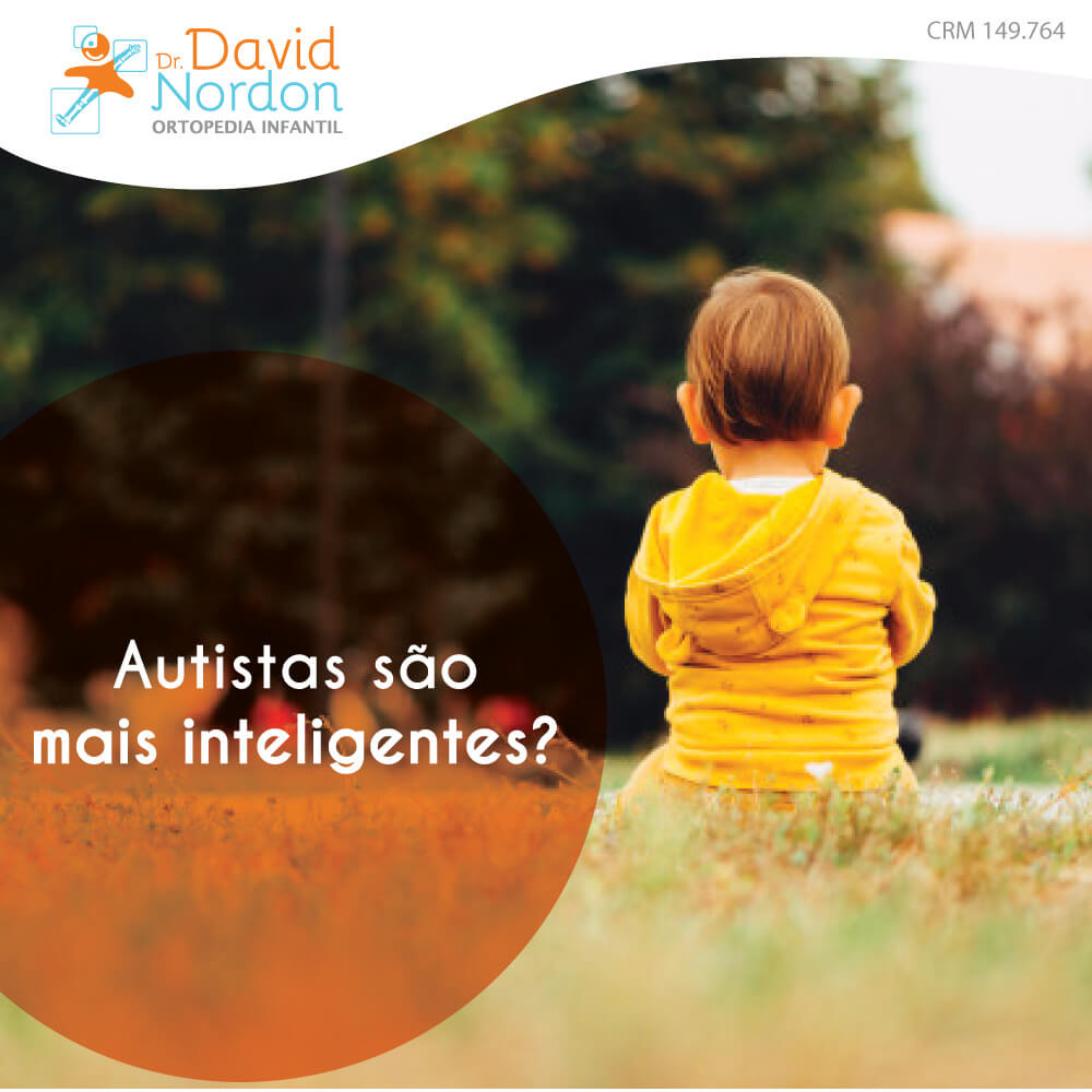 Autistas são mais inteligentes-David-Nordon-Ortopedista-Infantil