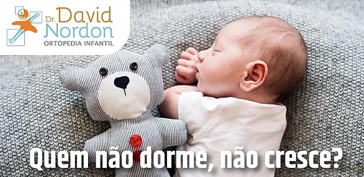 Quem não dorme, não cresce-David-Nordon-Ortopedista-Infantil